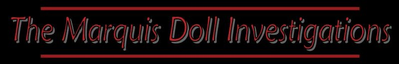 The Marquis Doll Investigations